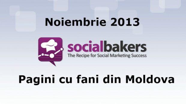 Cele mai populare pagini de Facebook cu fani din Moldova: Noiembrie 2013