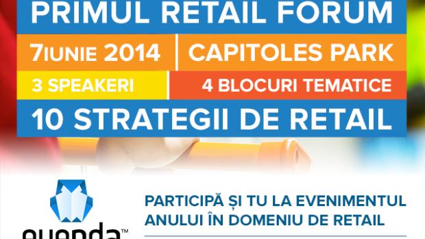 Dacă sunteți interesat de comerț, veniți la prima ediție de Forum Retail