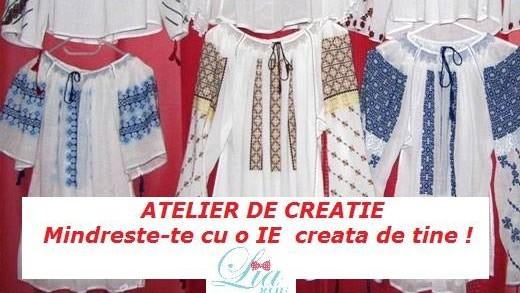 Atelier de creație: Mândrește-te cu o ie personalizată
