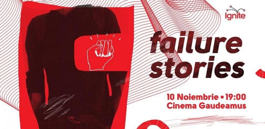 Ignite Failure Stories: Cunoaște-i pe primii șase speakeri anunțați
