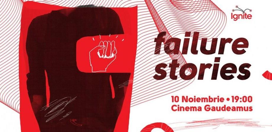 """Cunoaște-i pe cei 16 speakeri care îți vor vorbi la """"Ignite Failure Stories"""""""