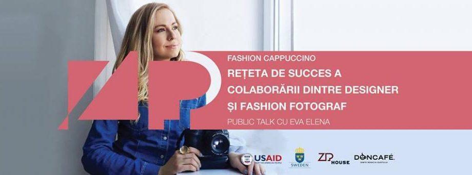 "Fashion Cappuccino cu Eva Elena. ""Rețeta de succes a colaborării dintre designer și fashion fotograf"""