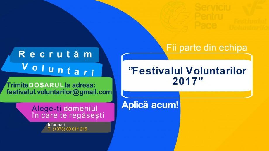 """""""Festivalul Voluntarilor 2017"""" are nevoie de implicarea ta! Află cum poți face parte din echipă"""
