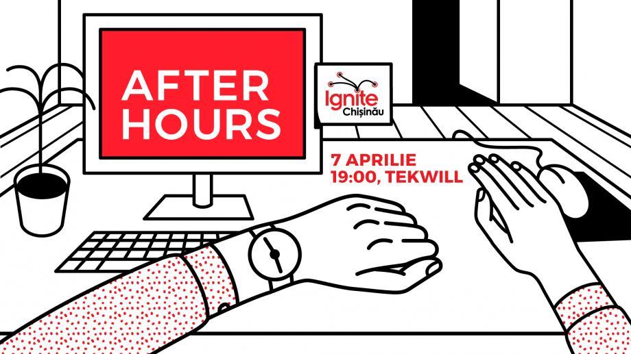 Ignite Chișinău revine cu un nou eveniment și o nouă provocare: After Hours