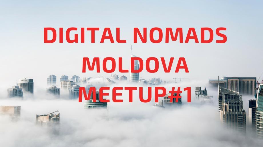 Ce înseamnă să fii nomad digital și cum poți deveni unul. Află detalii la prima întâlnire a nomazilor digitali din Moldova