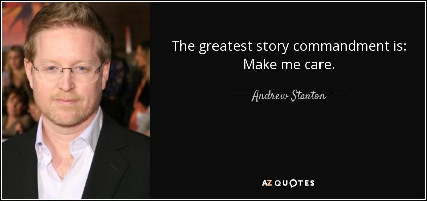 quote-the-greatest-story-commandment-is-make-me-care-andrew-stanton-62-51-39