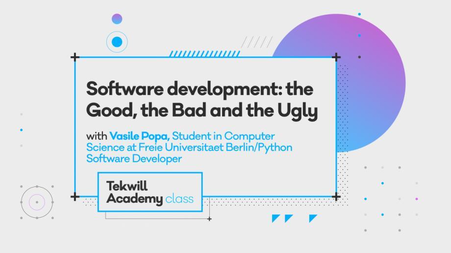 Vino la master-class de dezvoltare software: The Good, The Bad and The Ugly și învață cum să îți dezvolți propriul sistem de programe