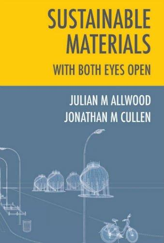 sustainable-materials-with-both-eyes-open-without-the-hot-air-by-julian-allwood-and-jonathan-cullen
