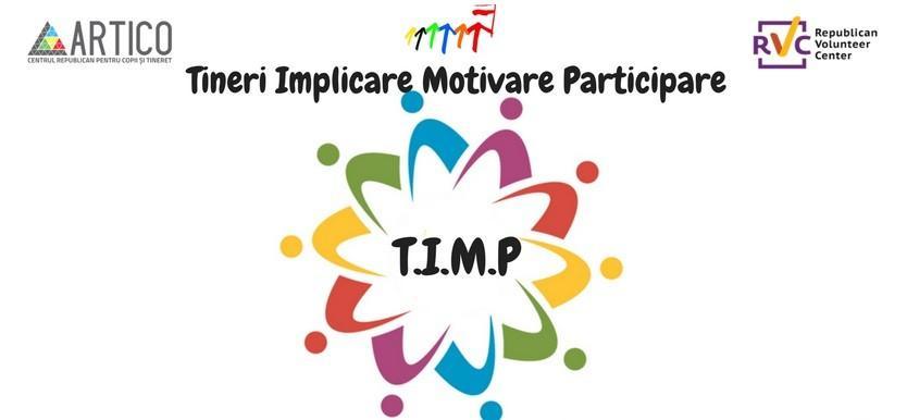 Ești pasionat de voluntariat? Participă în cadrul proiectului T.I.M.P și ajută la dezvoltarea comunitară din Republica Moldova
