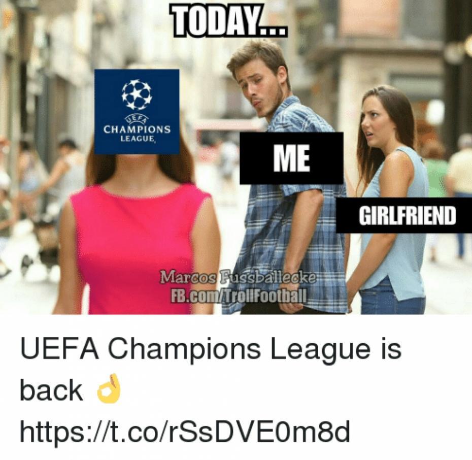 today-e-f-champions-league-me-girlfriend-marcos-fussballecke-fb-com-trollfootbal-27627655_942x918