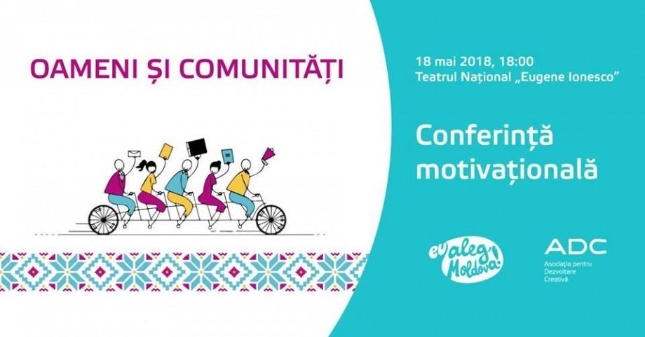 """Participă la Conferința motivațională """"Oameni și Comunități"""" și află istoriile de succes a 10 oameni inspiraționali"""