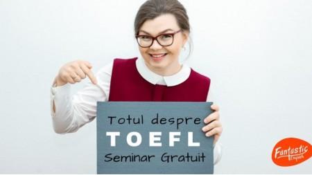 Tot ce-ai vrut să știi despre TOEFL, dar nu ai avut cum să afli gratis. Cum te poți înscrie la eveniment