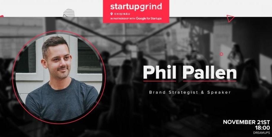 Vrei să creezi un brand de succes? Vino la Startup Grind și află secretele lui Phil Pallen, expert în branding și social media