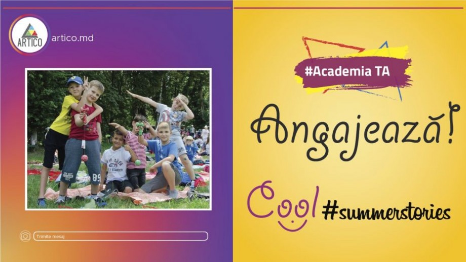 Creează-ți cel mai Cool #summerstories la #AcademiaTA. Centrul Republican pentru Copii și Tineret angajează tineri creativi
