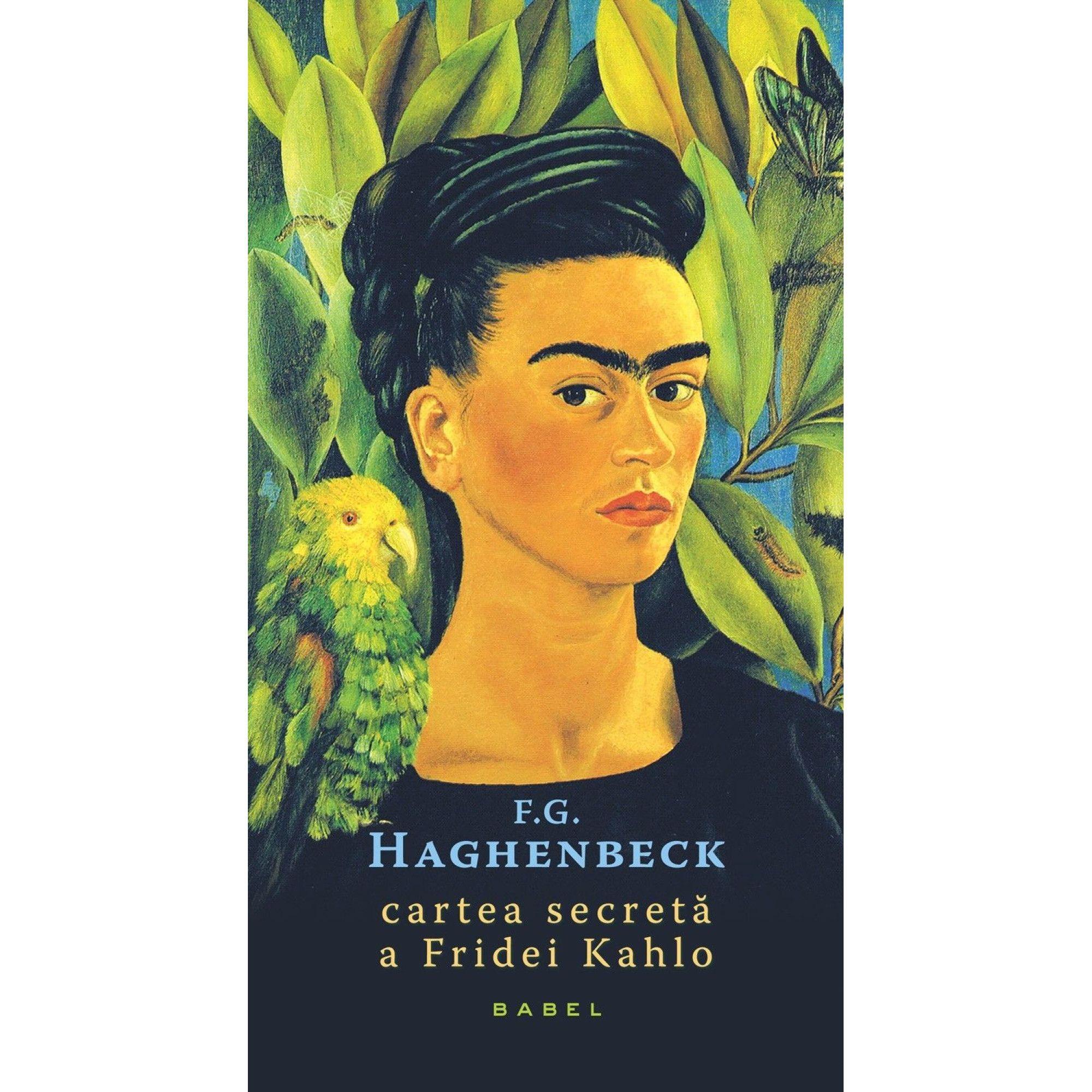 fg-haghenback---cartea-secreta-a-fridei-kahlo-c1