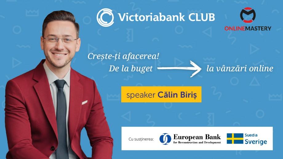 """""""Crește-ți afacerea! De la buget la vânzări online"""". Un nou eveniment marca Victoriabank CLUB"""