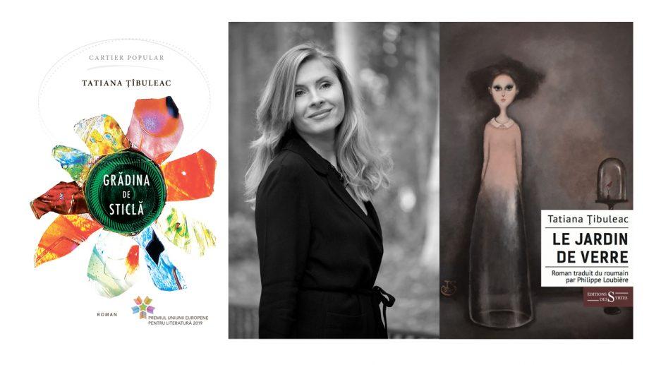 """Romanul """"Grădina de sticlă"""" al Tatianei Țîbuleac, care a obținut Premiul Uniunii Europene pentru Literatură 2019, a fost lansat în franceză"""