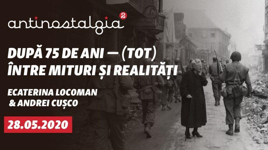 """""""După 75 de ani, (tot) între mituri și realități"""": Al Doilea Război Mondial, într-o nouă dezbatere """"AntiNostalgia"""" la Europa Liberă"""