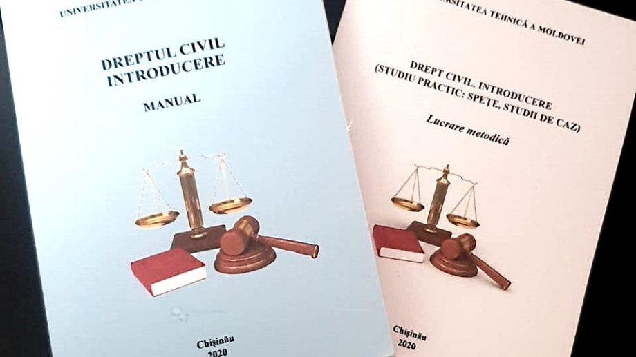 La Universitatea Tehnică a Moldovei a fost lansat un nou manual și un îndrumar metodic pentru studenții de la Drept