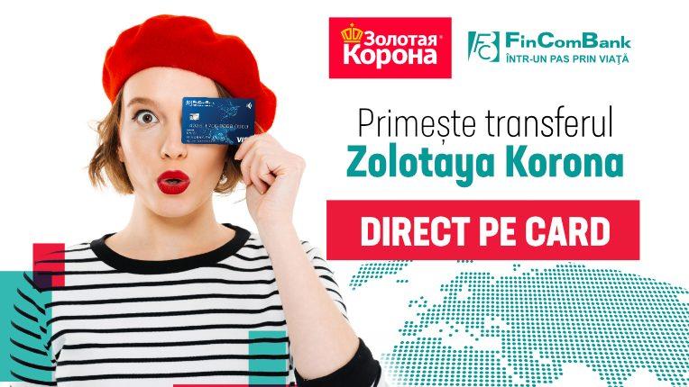 """FinComBank a lansat serviciul """"Primeşte transfer Zolotaya Koronа"""" pentru cardurile băncilor din Moldova"""