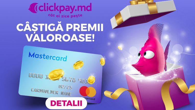 Cu Clickpay.md câștigi premii valoroase