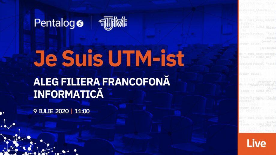 Admitere 2020. UTM și Pentalog invită tinerii pasionați de IT și limba franceză la un eveniment online